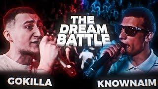 THE DREAM BATTLE: Knownaim (CTPAyC) vs GOKILLA (j3ll) | 1 Round