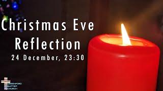 Christmas Eve Reflection at Greenford Baptist Church