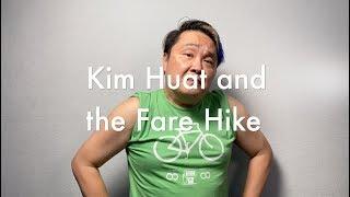 Kim Huat and the Fare Hike