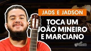 Toca Um João Mineiro e Marciano - Jads e Jadson (aula de violão completa)