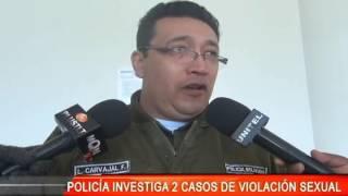 POLICÍA INVESTIGA DOS CASOS DE VIOLACIÓN