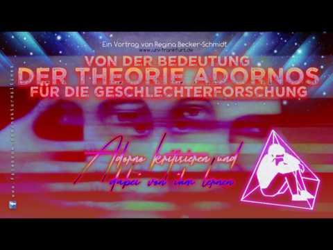 Von der Bedeutung der Theorie Adornos f. die Geschlechterforschung - Vortrag v. Becker-Schmidt