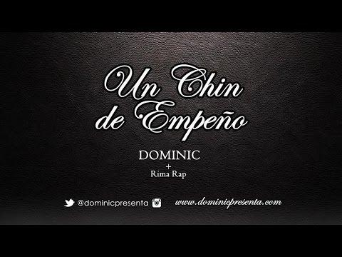DOMINIC - Un Chin de Empeño (Audio) - con Rima Rap | www.dominicpresenta.com
