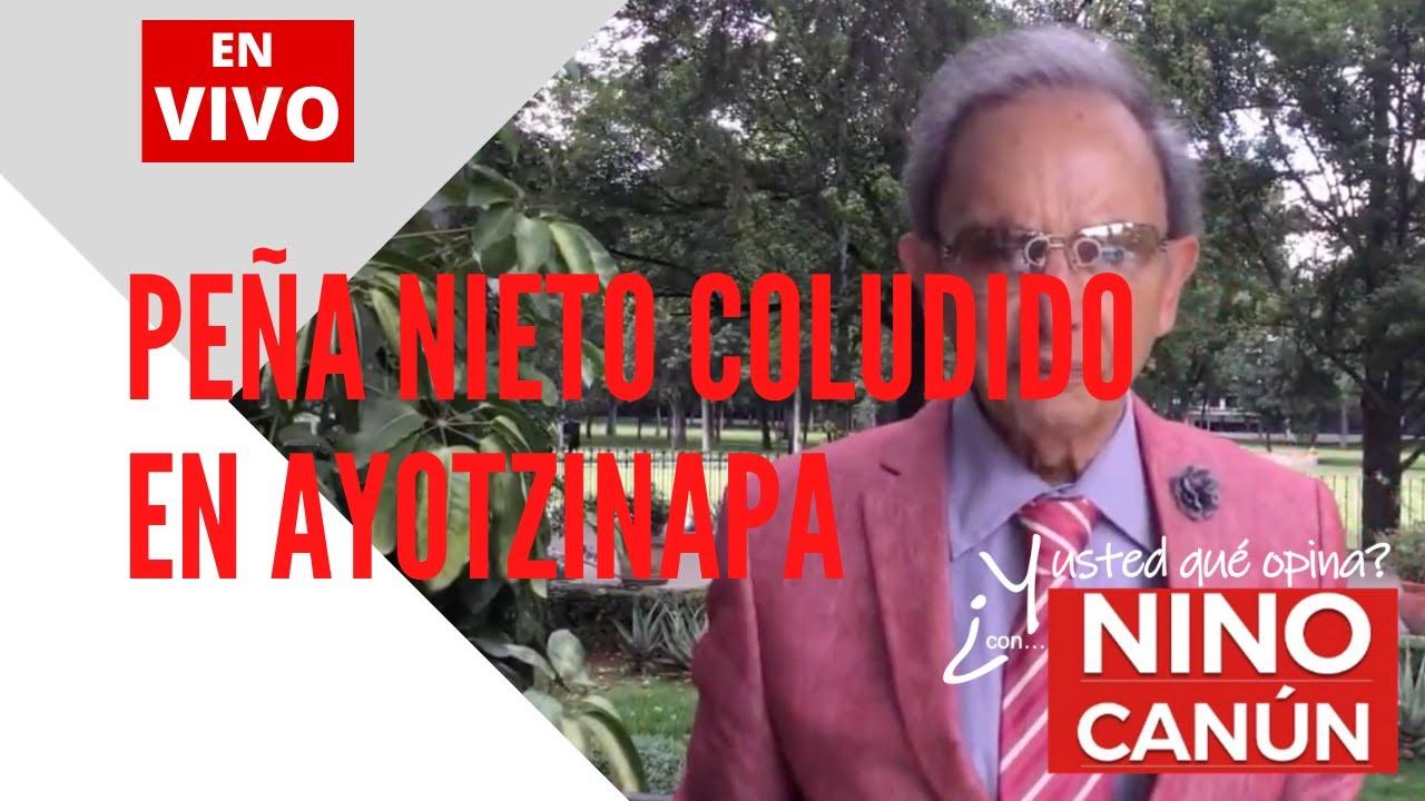 Peña Nieto coludido en Ayotzinapa