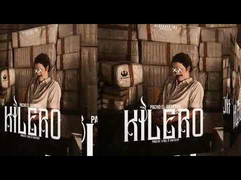 Pacho El Antifeka - Kilero (Audio)