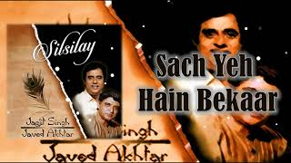 Sach Yeh Hain Bekaar Jagjit Singh Javed Akhtar Silsilay 1998