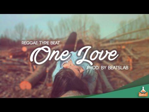 One Love - Reggae Type Beat (SOLD/VENDIDO)