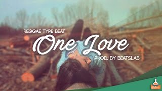 One Love - Reggae Type Beat (SOLD/VENDIDO)