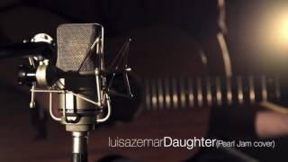 Baixar Luis Azemar - Daughter (Pearl Jam cover)