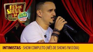 Baixar Intimistas - Show Completo (Mês de Shows FM O Dia)