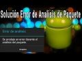 Solucionar Error de analisis de paquete | Android 2017