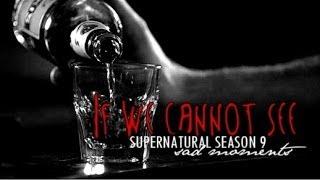 IF WE CANNOT SEE • supernatural season 9 [sad moments]