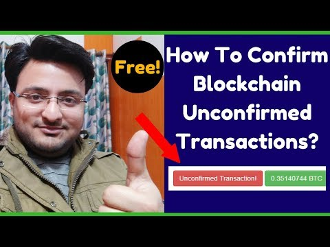 What is Blockchain Unconfirmed Transactions? How To Confirm Those Transactions?