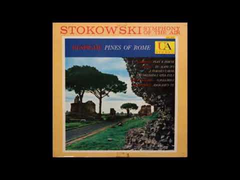 "Ottorino Respighi  ""Pini di Roma"" - Leopold Stokowski  / The Symphony of the Air"