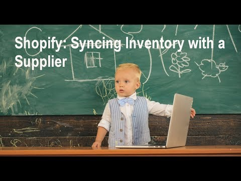 Shopify Tutorial: Syncing Inventory with your Dropship Supplier thumbnail