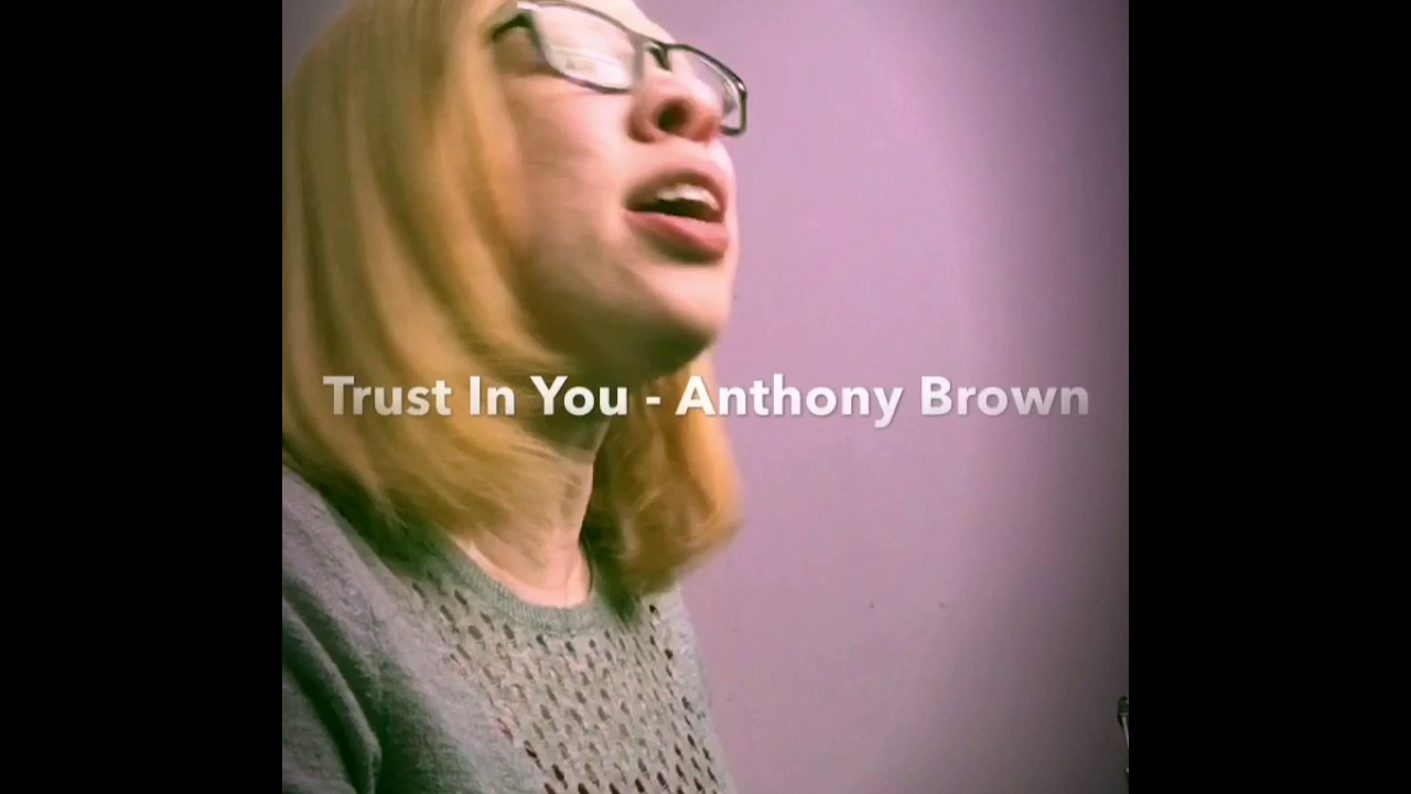 anthony-brown-group-therapy-trust-in-you-anya-dixon