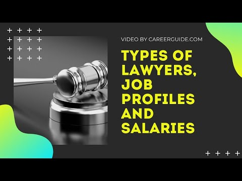 6 Types of Lawyers, Their Job Profiles and Salaries