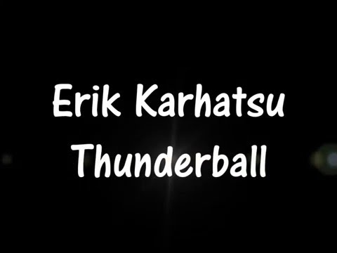 Erik Karhatsu - Thunderball (karaoke cover)