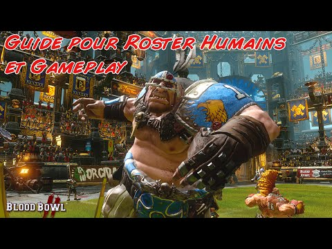 Roster  et Guide Humains Blood Bowl 2 Gameplay FR