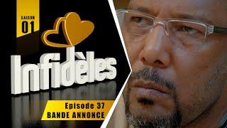 INFIDELES - Saison 1 - Episode 37 : la bande annonce