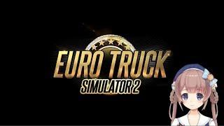 [LIVE] 由持もにが車を運転する!Euro Truck Simulator 2