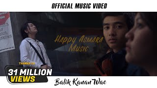 HAPPY ASMARA - BALIK KANAN WAE (Official Music Video)
