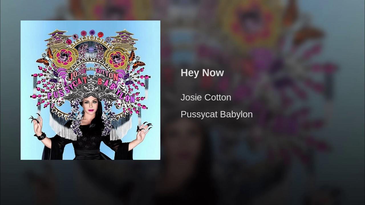 Hey Now / PUSSYCAT BABYLON · Josie Cotton - YouTube