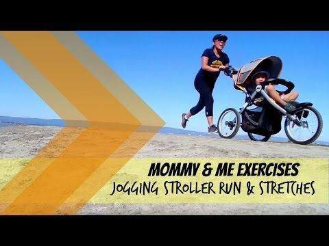 Mommy & Me Exercises | Jogging Stroller Run & Stretches