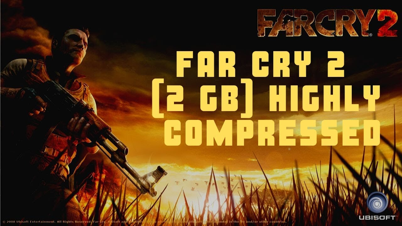 How To Download Far Cry 2 Game on PC [2GB] Highly Compressed