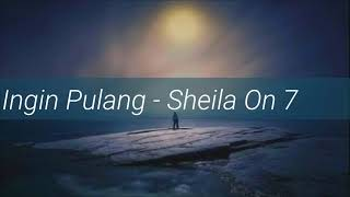 Download lagu Sheila On 7 Ingin Pulang MP3