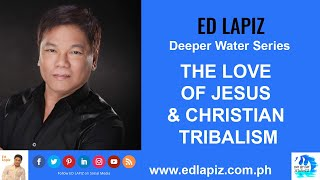 🆕Ed Lapiz Latest Sermon New Video👉 THE LOVE OF JESUS & CHRISTIAN TRIBALISM 👉 Youtube Channel 2020
