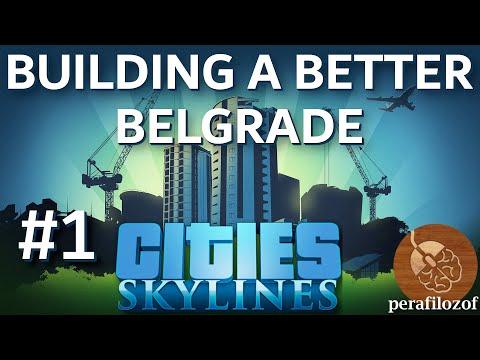 Cities Skylines Building a Better Belgrade EP 1 The Start