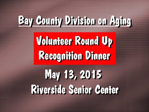 Bay County Division on Aging - Volunteer Recognition Dinner - May 13, 2015