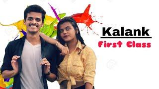 Kalank - First Class   Varun Dhawan , Alia Bhatt, Kiara   Arijit Singh   Pritam   Amitabh   Abhishek
