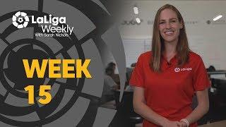 LaLiga Weekly Week 15