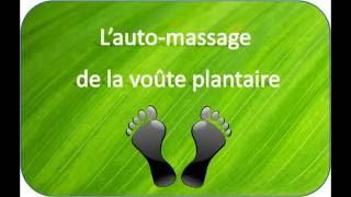 Détente corporelle express : l'auto-massage de la voûte plantaire [VIDEO INTEGRALE]
