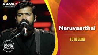 Maruvaarthai - Toto Club - Music Mojo Season 6 - KappaTV