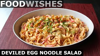 Deviled Egg Noodle Salad - Food Wishes