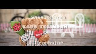 Download KADO TERINDAH GLENN SEBASTIAN   (OFFICIAL LYRIC)