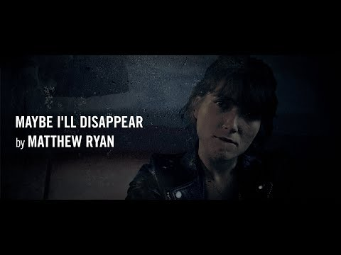Matthew Ryan - Maybe I'll Disappear (Official Music Video & Lyrics)