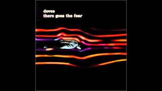 Doves There goes the Fear