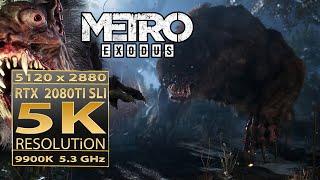 Metro Exodus 5K | Metro Exodus RTX 2080 Ti SLI | 9900K 5.3GHz Metro Exodus 5K resolution