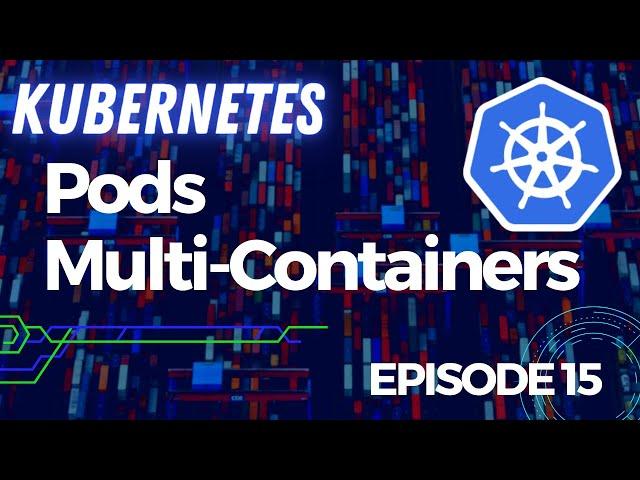 Kubernetes - 15. Pods configuration : mono et multiconteneur