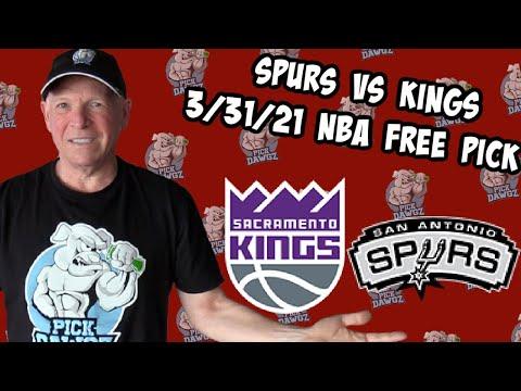 San Antonio Spurs vs Sacramento Kings 3/31/21 Free NBA Pick and Prediction NBA Betting Tips