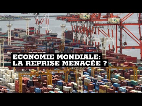 Economie mondiale : la reprise menacée ?