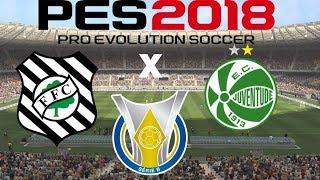 PES 2018 - FIGUEIRENSE X JUVENTUDE - BRASILEIRÃO SÉRIE B