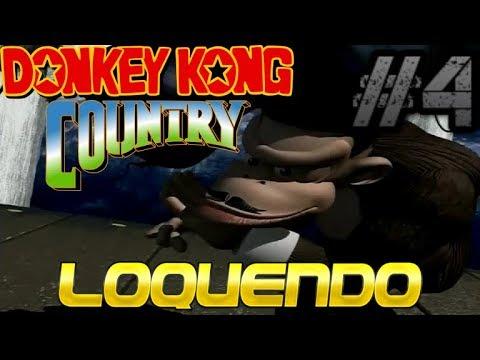 DONKEY KONG COUNTRY   PARODIA LOQUENDO   #4