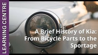 A Brief History Of Kia | OSV Learning Centre