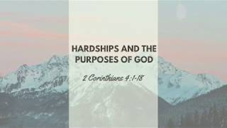 5/17/2020 Hardships and the Purposes of God (2 Cor. 4:1-18)