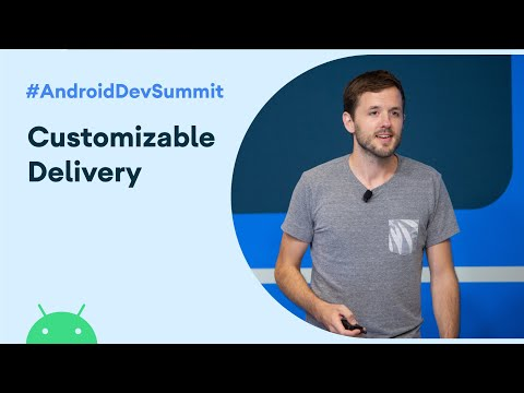 Navigating Your Way Around Customizable Delivery (Android Dev Summit '19)